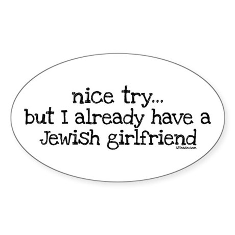 Already Have Jewish Girlfriend Oval Sticker