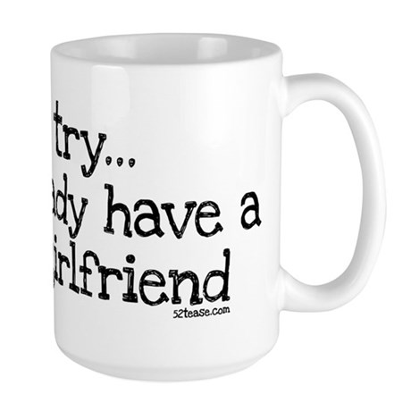Already Have Jewish Girlfriend Large Mug