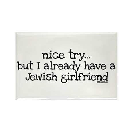 Already Have Jewish Girlfriend Rectangle Magnet