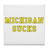 Michigan Sucks Tile Coaster