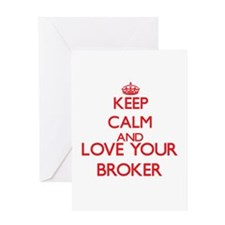 Keep Calm and love your Broker Greeting Cards