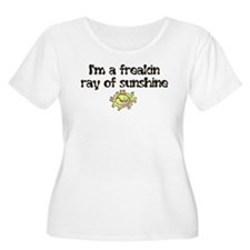 I'M A FREAKIN RAY OF SUNSHINE T-Shirt
