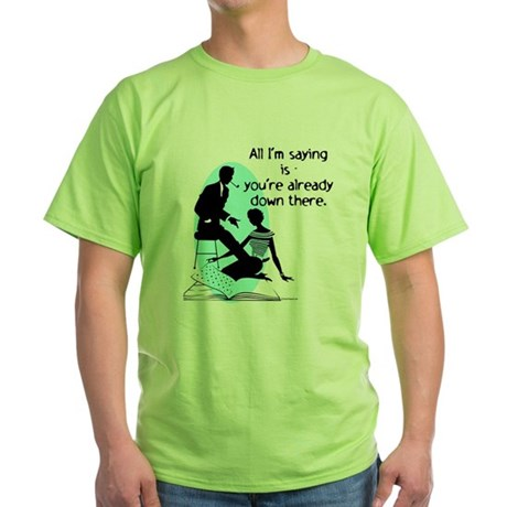Oral Sex Talk Green T-Shirt