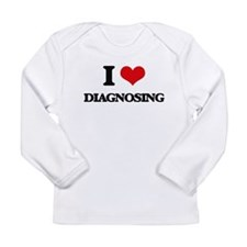 I Love Diagnosing Long Sleeve T-Shirt