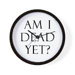 Am I Dead Yet? Wall Clock