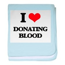 I Love Donating Blood baby blanket