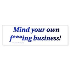Polite mind your own Business Bumper Bumper Sticker