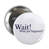 Wait! Button