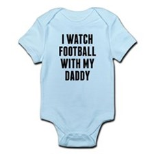 I Watch Football With My Daddy Body Suit