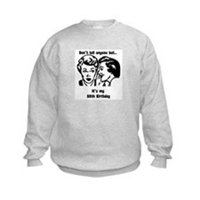 Its my 88th Birthday birthday Sweatshirt