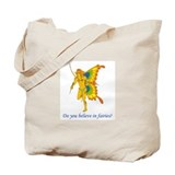 Do you believe in fairies? Tote Bag