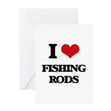 I Love Fishing Rods Greeting Cards