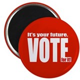 It's your Future Vote for it! Magnet
