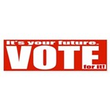 It's your Future Vote for it! Bumper Car Sticker