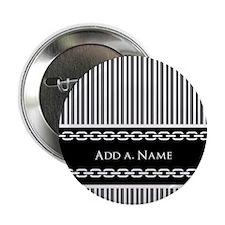 "Custom Black and White Stripes Chain 2.25"" Button"