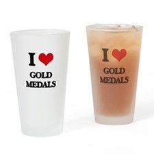 I Love Gold Medals Drinking Glass