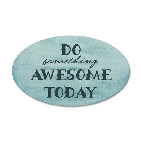 Do Something Awesome Today Wall Decal