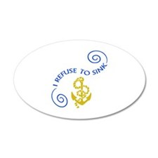 I REFUSE TO SINK Wall Decal