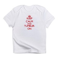 Keep Calm and Tumbler ON Infant T-Shirt