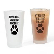 My Son Is A Miniature Pinscher Drinking Glass