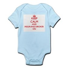 Keep Calm and Insurance Broker ON Body Suit