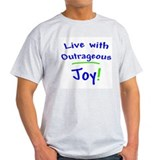 Blue Live With Outrageous Joy T-Shirt