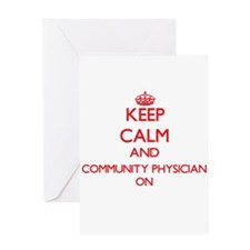 Keep Calm and Community Physician O Greeting Cards
