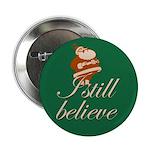 Button. I still believe in Santa.