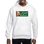 Hooded Sweatshirt. I still believe in Santa.