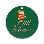 Christmas Ornament Round. I still believe in Sant
