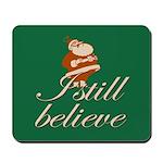 Mousepad. I still believe in Santa.