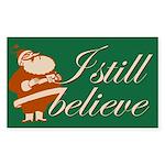 Rectangle Sticker. I still believe in Santa.