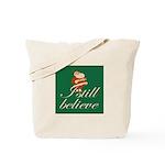 Tote Bag. I still believe in Santa.