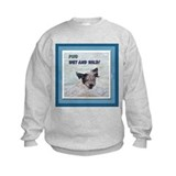 Portuguese Water Dog Wet and Sweatshirt