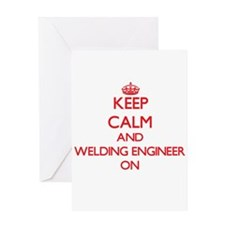 Keep Calm and Welding Engineer ON Greeting Cards