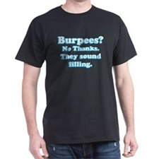 Burpees? Sounds filling? T-Shirt