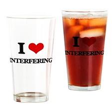 I Love Interfering Drinking Glass