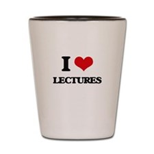 I Love Lectures Shot Glass