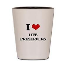 I Love Life Preservers Shot Glass