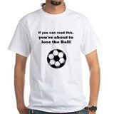Lose the Ball Shirt