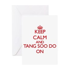 Keep calm and Tang Soo Do ON Greeting Cards