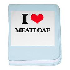 I Love Meatloaf baby blanket