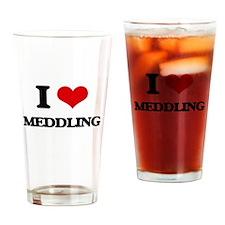 I Love Meddling Drinking Glass