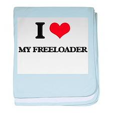 I Love My Freeloader baby blanket