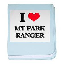 I Love My Park Ranger baby blanket