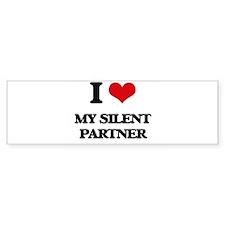 I Love My Silent Partner Bumper Bumper Sticker