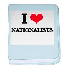 I Love Nationalists baby blanket