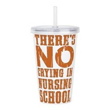 No Crying in Nursing S Acrylic Double-wall Tumbler