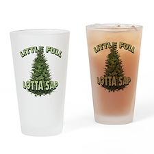 Little Full Lotta Sap Drinking Glass