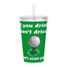 DON'T EVEN PUTT Acrylic Double-wall Tumbler